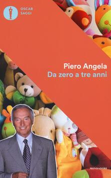Da zero a tre anni - Piero Angela - copertina