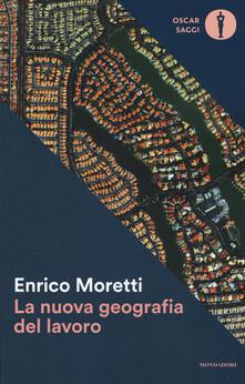 La nuova geografia del lavoro - Enrico Moretti - copertina