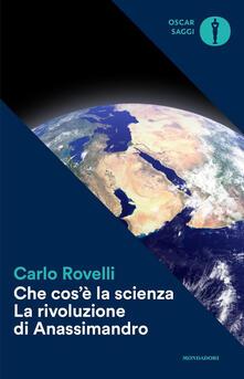 Che cosè la scienza. La rivoluzione di Anassimandro.pdf