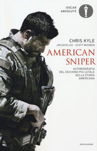 Libro American sniper. Autobiografia del cecchino più letale della storia americana Chris Kyle , Jim De Felice , Scott McEwen