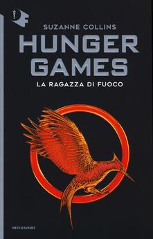 La ragazza di fuoco. Hunger games - Suzanne Collins - copertina