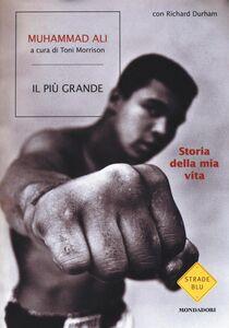 Libro Il più grande. Storia della mia vita Muhammad Ali , Richard Durham