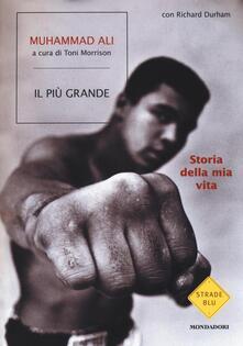 Il più grande. Storia della mia vita - Muhammad Ali,Richard Durham - copertina