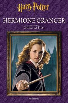 Hermione Granger. Guida ai film. Ediz. illustrata - copertina