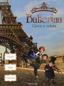 Antondemarirreguera.es Ballerina. Gioca e colora. Ediz. a colori Image