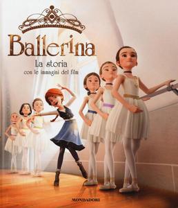 Libro Ballerina. La storia con le immagini del film. Ediz. a colori Anne-Marie Pol 0