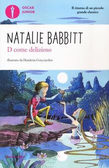 D come delizioso - Natalie Babbitt - copertina