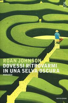 Dovessi ritrovarmi in una selva oscura - Roan Johnson - copertina