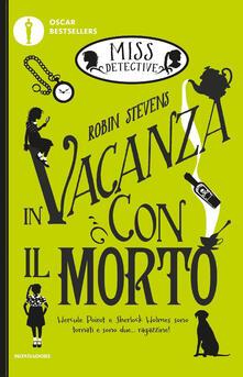 In vacanza con il morto. Miss Detective. Vol. 2 - Robin Stevens - copertina