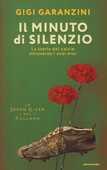 Libro Il minuto di silenzio. La storia del calcio attraverso i suoi eroi Gigi Garanzini