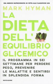 La dieta dell'equilibrio glicemico. Il programma in sei..