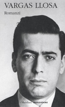 Romanzi. Vol. 1 - Mario Vargas Llosa - copertina