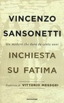 INCHIESTA SU FATIMA. UN MISTERO CHE DURA DA CENTO ANNI di Vincenzo Sansonetti