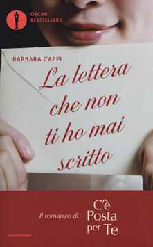 La lettera che non ti ho mai scritto. Il romanzo di «Cè posta per te».pdf