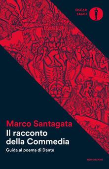 Il racconto della Commedia. Guida al poema di Dante - Marco Santagata - copertina