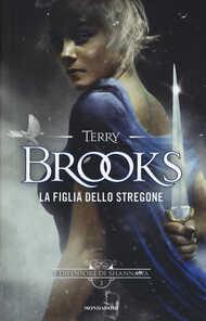 Libro La figlia dello stregone. I difensori di Shannara. Vol. 3 Terry Brooks