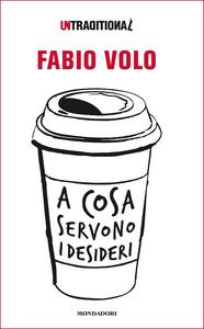 Libro A cosa servono i desideri Fabio Volo