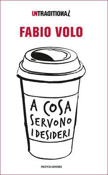 A cosa servono i desideri - Fabio Volo - copertina