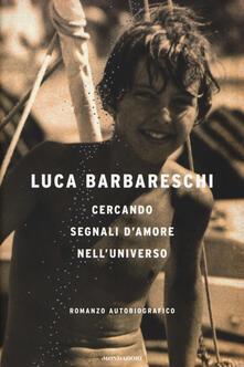 Cercando segnali d'amore nell'universo - Luca Barbareschi - copertina