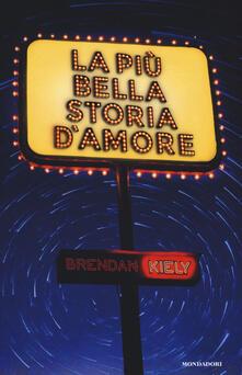 La più bella storia d'amore - Brendan Kiely - copertina
