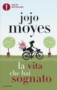 La vita che hai sognato - Jojo Moyes - copertina