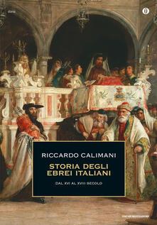 Storia degli ebrei italiani. Vol. 2: Dal XVI al XVIII secolo. - Riccardo Calimani - copertina