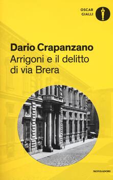 Arrigoni e il delitto di via Brera. Milano, 1952 - Dario Crapanzano - copertina