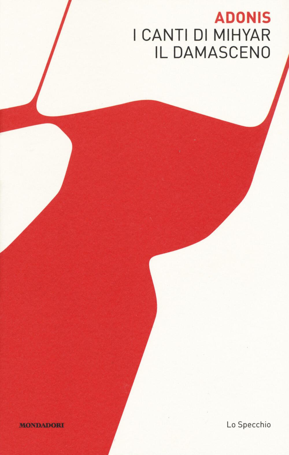 I canti di mihyar il damasceno adonis libro - Poesia lo specchio ...