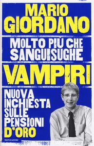 Libro Vampiri. Nuova inchiesta sulle pensioni d'oro Mario Giordano