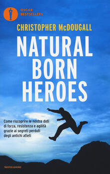 Natural born heroes - Christopher McDougall - copertina