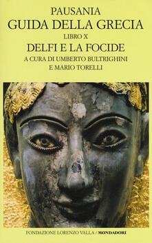 Guida della Grecia. Testo greco a fronte. Vol. 10: Delfi e la Focide. - Pausania - copertina