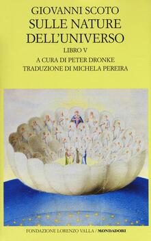 Sulle nature dell'universo. Testo latino a fronte. Vol. 5 - Giovanni Scoto Eriugena - copertina