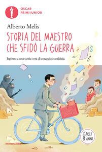 Storia del maestro che sfidò la guerra - Alberto Melis - copertina