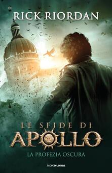 La profezia oscura. Le sfide di Apollo. Vol. 2 - Rick Riordan - copertina