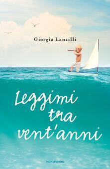 Leggimi tra vent'anni - Giorgia Lanzilli - copertina