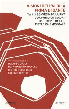 Visioni dell'aldilà prima di Dante - Bonvesin de la Riva,Giacomino da Verona,Uguccione - copertina
