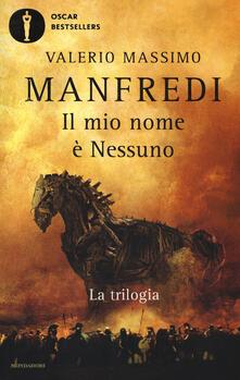 Il mio nome è Nessuno. La trilogia - Valerio Massimo Manfredi - copertina