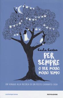 Per sempre o per molto, molto tempo - Caela Carter - copertina