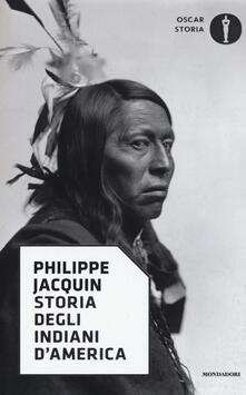 Storia degli indiani d'America - Philippe Jacquin - copertina
