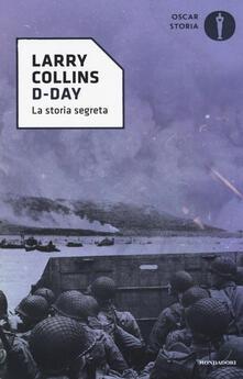 D-Day. La storia segreta - Larry Collins - copertina