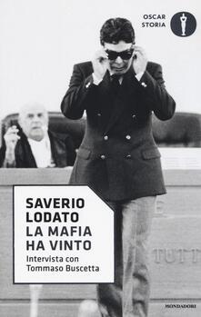 La mafia ha vinto. Intervista con Tommaso Buscetta - Saverio Lodato,Tommaso Buscetta - copertina