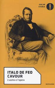 Cavour. L'uomo e l'opera