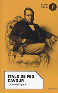 Cavour. L'uomo e l'opera - Italo De Feo - copertina