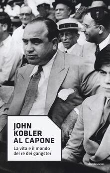 Equilibrifestival.it Al Capone. La vita e il mondo del re dei gangster Image