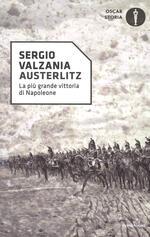 Austerlitz. La più grande vittoria di Napoleone