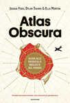 Libro Atlas Obscura. Guida alle meraviglie nascoste del mondo. Ediz. a colori