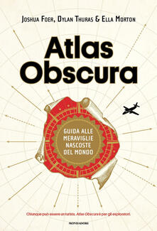 Mercatinidinataletorino.it Atlas Obscura. Guida alle meraviglie nascoste del mondo. Ediz. a colori Image