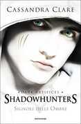 Libro Shadowhunters. Signore delle Ombre Cassandra Clare