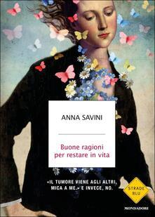 Buone ragioni per restare in vita - Anna Savini - copertina