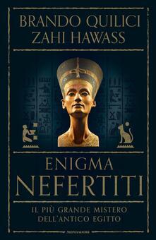 Secchiarapita.it Enigma Nefertiti. Il più grande mistero dell'antico Egitto Image